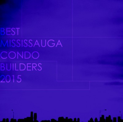 Best Mississauga Condo Builders 2015